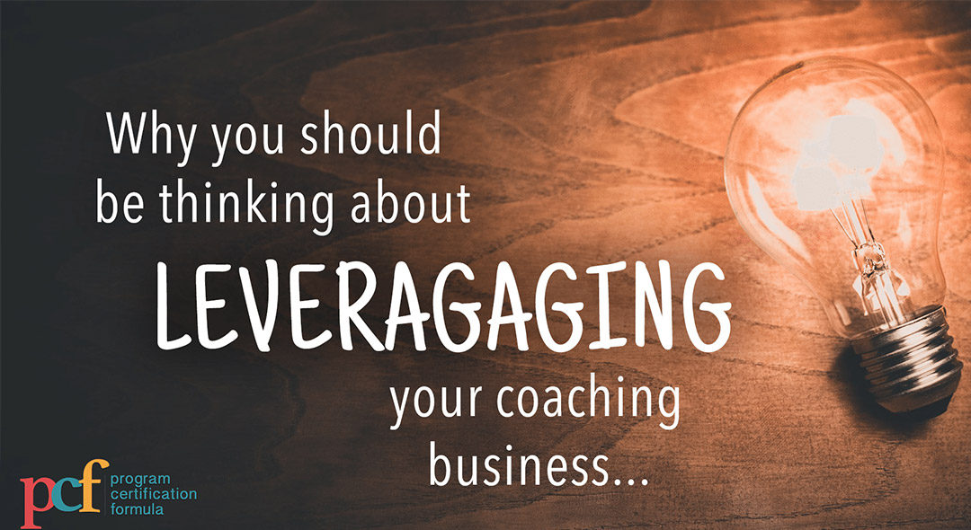 #1 Why you should be thinking about leveraging your coaching business