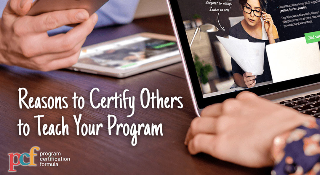 #3 Reasons to Certify Others to Teach Your Program